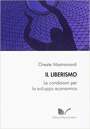 Il liberismo: Amazon.es: Oreste Mastronardi: Libros en idiomas ...
