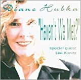 Haven't We Met? by Diane Hubka (1998-08-18)