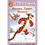 Bounce, Tigger, bounce! (A Winnie the Pooh first reader)