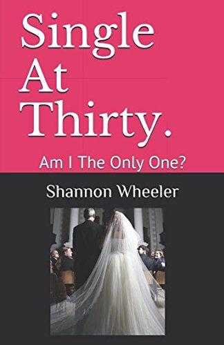 Single At Thirty.: Am I The Only One? pdf epub