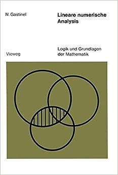 Lineare numerische Analysis (Logik und Grundlagen der Mathematik)