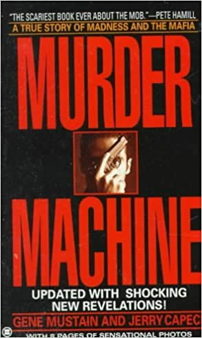 Murder Machine A True Story Of Murder Madness And The