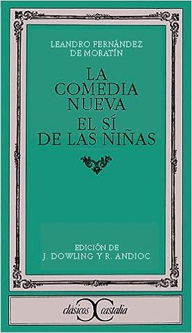 El si de las ninas (Clasicos Castalia) (Spanish Edition): Leandro Fernandez de Moratin: 9788470390579: Amazon.com: Books