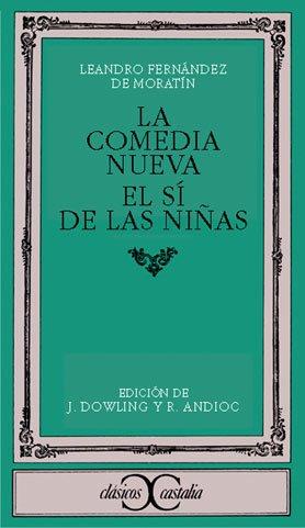 La comedia nueva. El si de las ninas (Clasicos Castalia) (Spanish Edition)