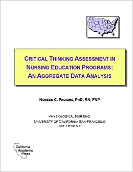 "critical thinking nursing assessment Critical thinking in nursing practice, nursing assessment thinkin g is an ongoing activity for professional nurses noted nursing leaders (benefield, et al, 2000) predict that ""critical thinking will be expected of all professional nurses."