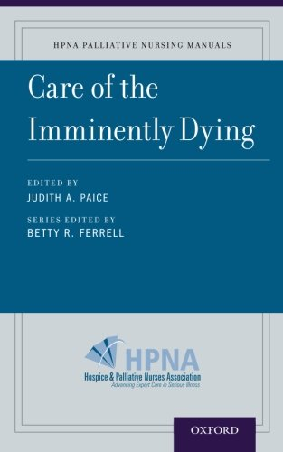 Care of the Imminently Dying (HPNA Palliative Nursing Manuals) by Oxford University Press