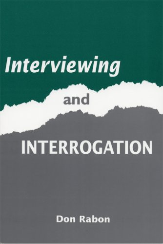 Interviewing and Interrogation Don Rabon
