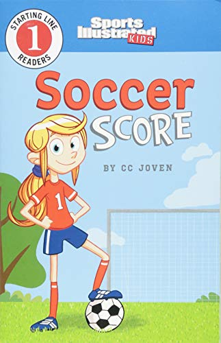 Soccer Score (Sports Illustrated Kids Starting Line Readers) (Kids Starting Bible)