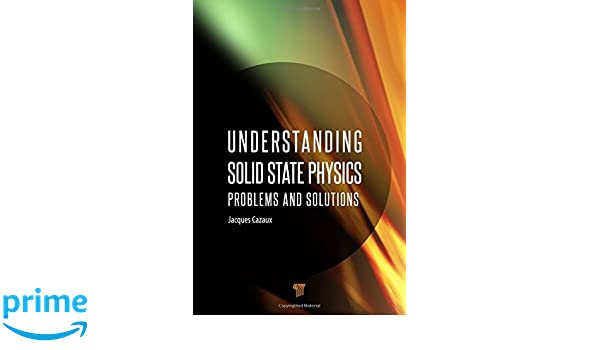 Amazon understanding solid state physics problems and amazon understanding solid state physics problems and solutions 9789814267892 jacques cazaux books fandeluxe Images