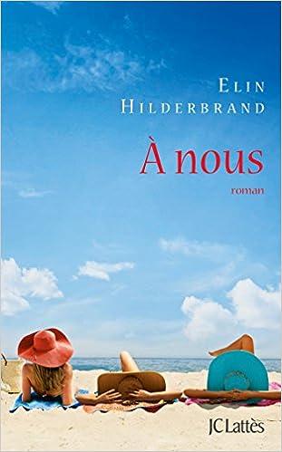 A nous  - Elin Hilderbrand (2017)