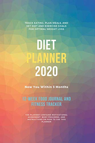 Diet Planner : 12-Week / New You Within 90 Days, Food Journal and Fitness Tracker 6 x 9 in – 111 Pages: Exercise & Diet Journal / Track Eating With … and Weight Loss Diary, Cream Paper (First)