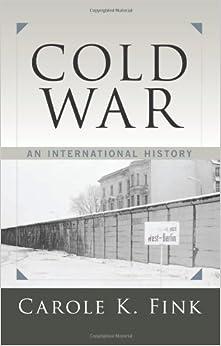 Book Cold War: An International History 1st edition by Fink, Carole K. (2013)