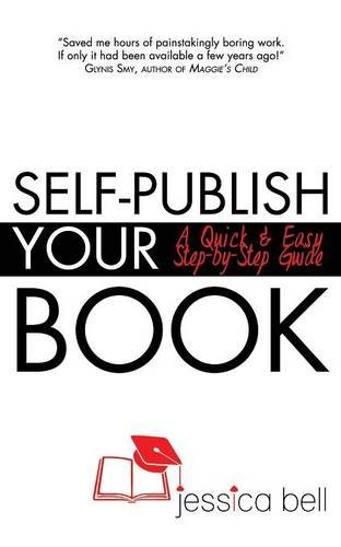 Self-Publish Your Book: A Quick & Easy Step-by-Step Guide PDF