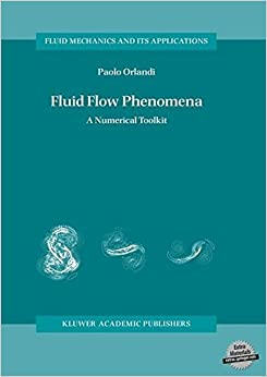 Book Fluid Flow Phenomena: A Numerical Toolkit (Fluid Mechanics and Its Applications) by Paolo Orlandi (2006-01-01)