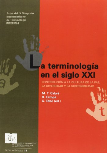 La Terminología en el siglo XXI: Contribución a la cultura de la paz, la diversidad y sostenibilidad