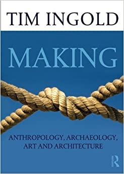 making anthropology archaeology art and architecture tim