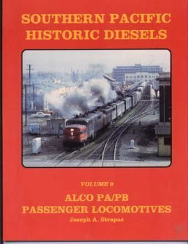 (Southern Pacific Historic Diesels Volume 9: Alco PA/ PB Passenger Locomotives )