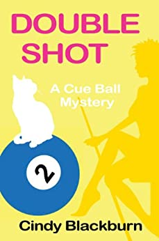 Double Shot: A Humorous and Romantic Cozy (Cue Ball Mysteries Book 2) by [Blackburn, Cindy]