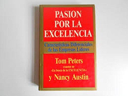 Pasion por la excelencia por Tom Peters,Nancy Austin