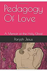 Pedagogy Of Love: A Memoir of the Holy Ghost Paperback