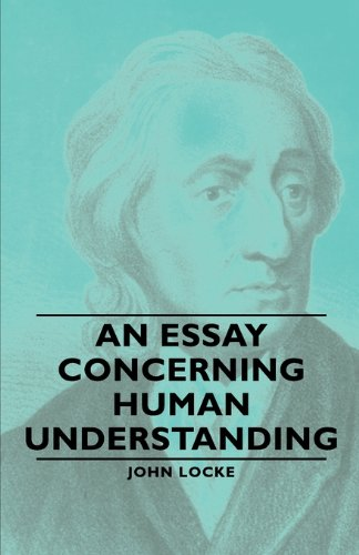 An Essay Concerning Human Understanding Book I: Innate Notions