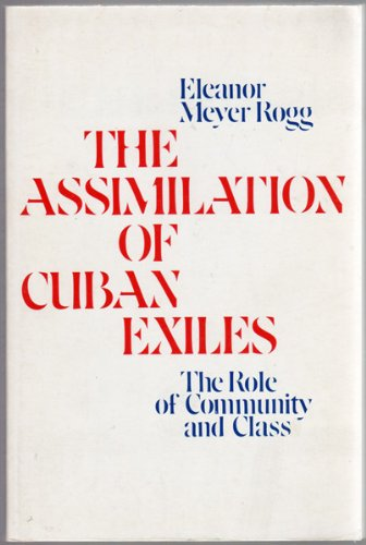 The Assimilation of Cuban Exiles: The Role of Community and Class
