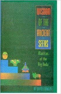 Widsom of the Ancient Seers: Mantras of the Rig Veda: David ...