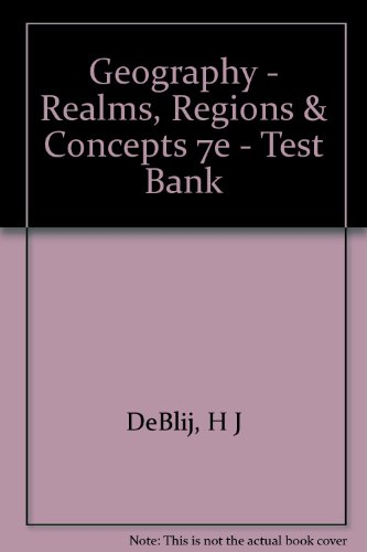 Geography - Realms, Regions & Concepts 7e - Test Bank