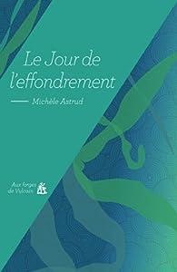 Jour de l'effondrement par Michèle Astrud