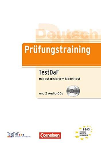 Prüfungstraining DaF: B2/C1 - TestDaF: Übungsbuch mit autorisiertem Modelltest und CDs