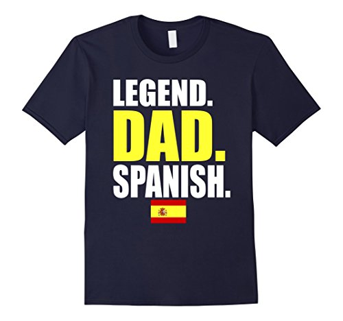 Typical Spanish Christmas Gifts - Mens Storecastle: Legend Dad Spanish Spain Flag Gift T-Shirt Large Navy