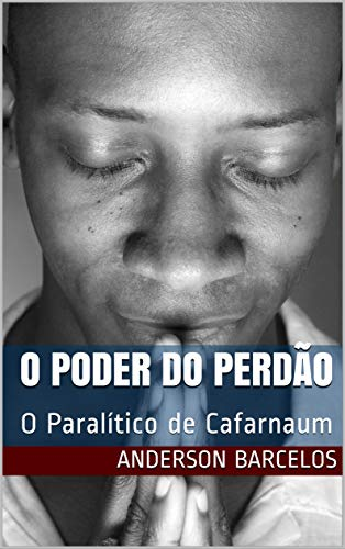 O poder do perdão (Portuguese Edition)