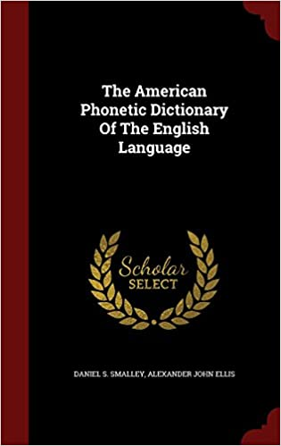 The American Phonetic Dictionary Of The English Language