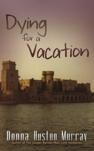 Book: DYING FOR A VACATION by Donna Huston Murray