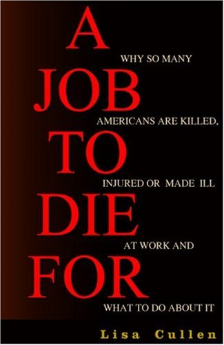 A Job to Die For: Why So Many Americans are Killed,...