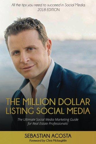 The Million Dollar Listing Social Media: The Ultimate Social Media Marketing Guide