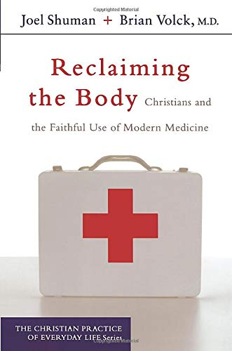 Reclaiming the Body (The Christian Practice of Everyday Life)