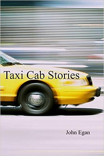 Taxi Cab Stories: John Egan: 9781792054600: Amazon com: Books