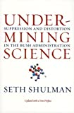 Undermining Science, Seth Shulman, 0520256263
