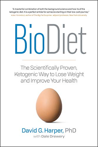 BioDiet: The Scientifically Proven, Ketogenic Way to Lose Weight and Improve Health