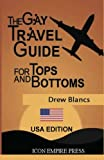 The Gay Travel Guide For Tops And Bottoms: USA
