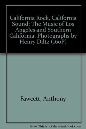 California Rock, California Sound: The Music of Los Angeles and Southern (California Sound)