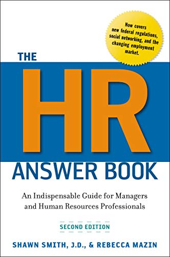 The HR Answer Book: An Indispensable Guide for Managers and Human Resources Professionals