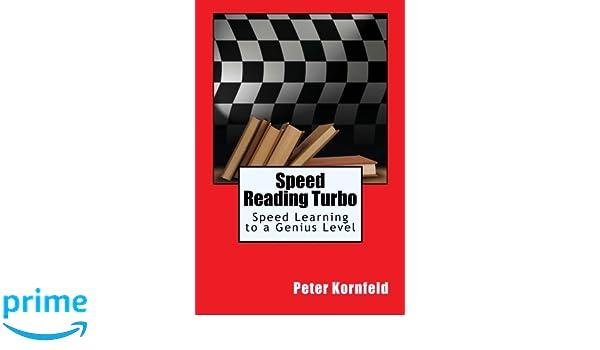 Speed Reading Turbo: Speed Learning to a Genius Level: Amazon.es: Peter Kornfeld: Libros en idiomas extranjeros