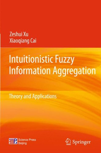 Intuitionistic Fuzzy Information Aggregation: Theory and Applications