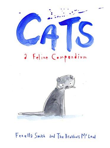 Cats: A Feline Compendium ()