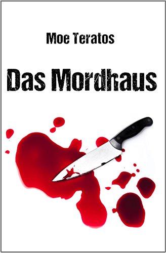 Das Mordhaus (Ratz-Thriller 1) (German Edition)
