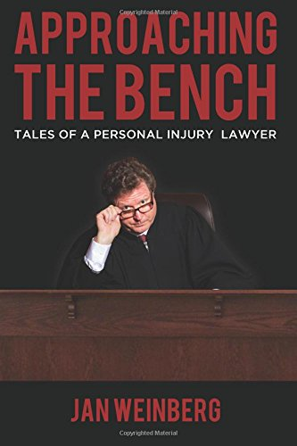 Approaching The Bench  Tales Of A Personal Injury Lawyer