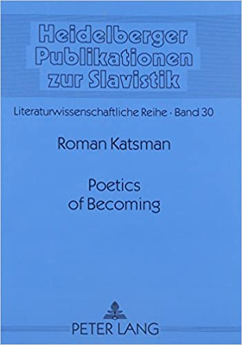Book Poetics of Becoming: Dynamic Processes of Mythopoesis in Modern and Postmodern Hebrew and Slavic Literature (Heidelberger Publikationen Zur Slavistik)