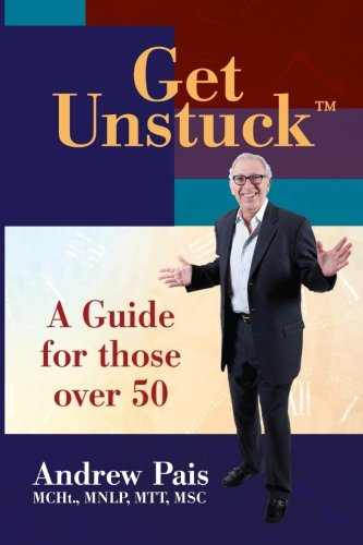 Read Online Get Unstuck...A Guide for Those Over 50 PDF